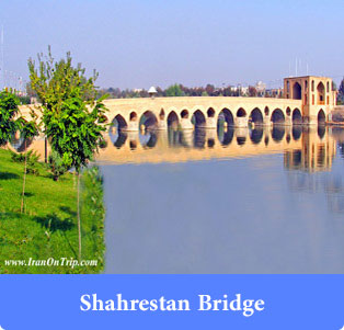 Shahrestan Bridge - Historical Bridges of Iran